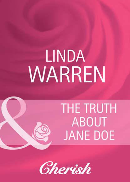 Linda Warren The Truth About Jane Doe