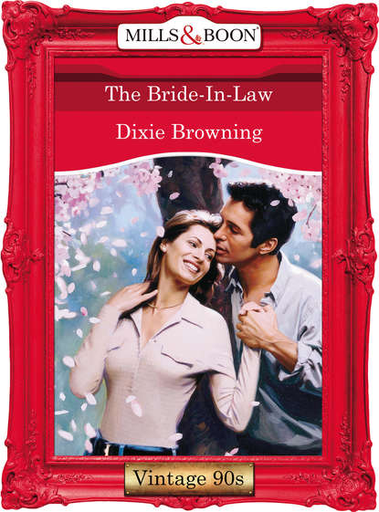 Dixie Browning The Bride-In-Law dixie browning the bride in law