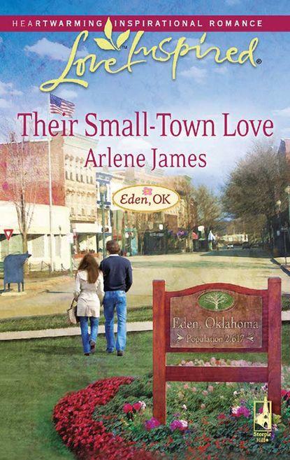 Arlene James Their Small-Town Love arlene james called to love