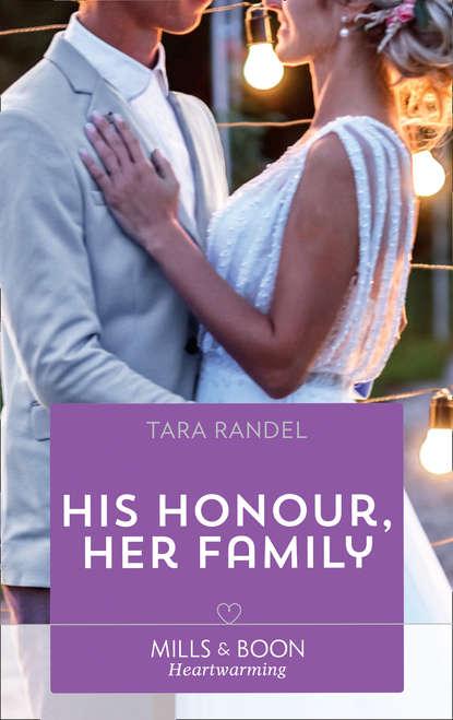 Tara Randel His Honour, Her Family недорого