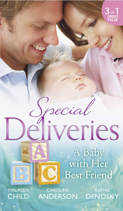 Caroline Anderson Special Deliveries: A Baby With Her Best Friend: Rumour Has It / The Secret in His Heart / A Baby Between Friends caroline anderson best friend to wife and mother