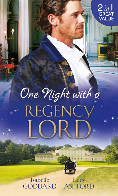 Isabelle Goddard One Night with a Regency Lord: Reprobate Lord, Runaway Lady / The Return of Lord Conistone недорого