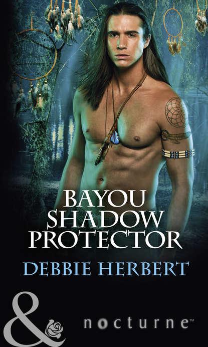 Фото - Debbie Herbert Bayou Shadow Protector tessa harris a deadly deception