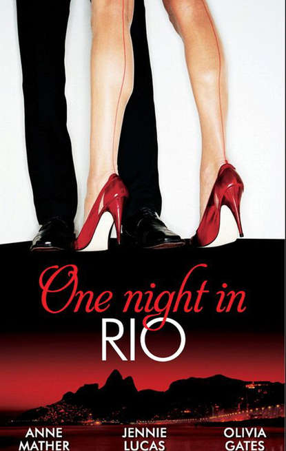 Anne Mather One Night in... Rio: The Brazilian Millionaire's Love-Child / Virgin Mistress, Scandalous Love-Child / The Surgeon's Runaway Bride cathy williams the italian s one night love child