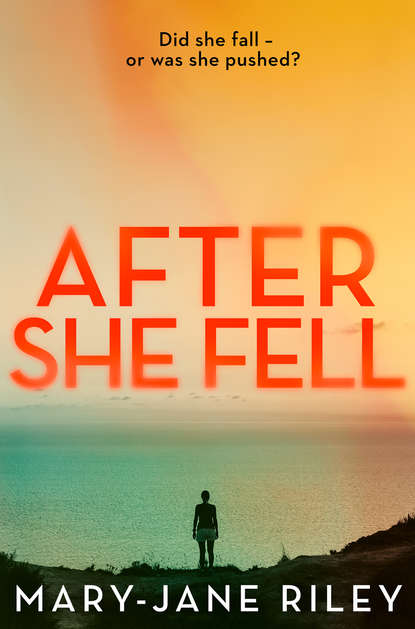 Mary-Jane Riley After She Fell: A haunting psychological thriller with a shocking twist