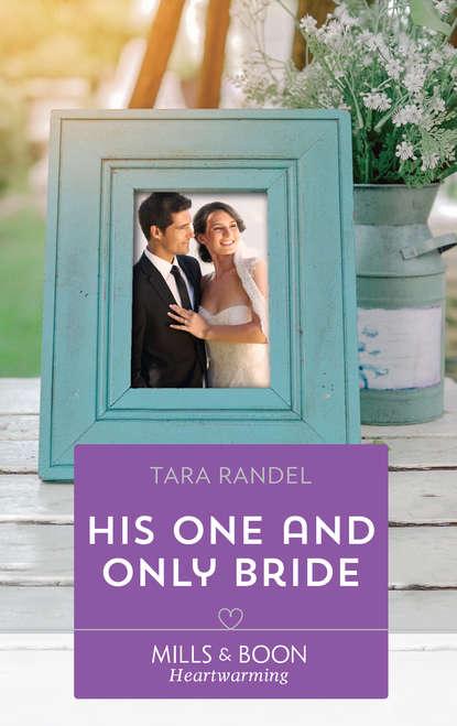 Tara Randel His One And Only Bride недорого