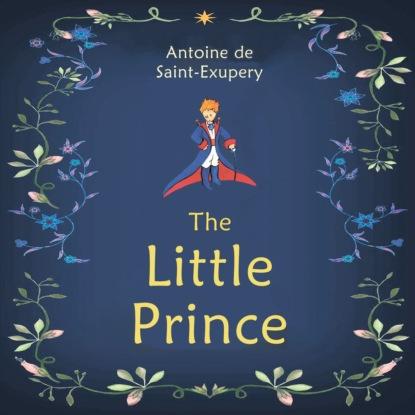 Антуан де Сент-Экзюпери The Little Prince saint exupery antoine de the little prince