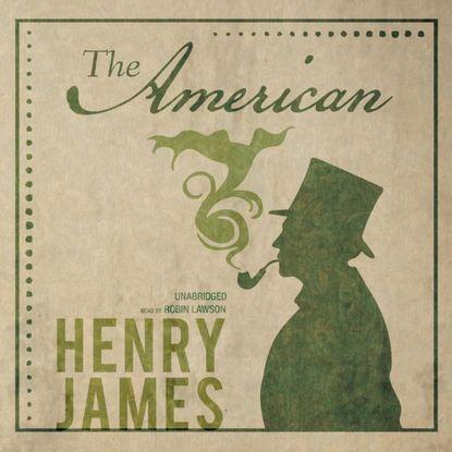 Фото - Генри Джеймс American генри джеймс europeans