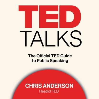 Chris Anderson TED Talks андерсон к ted talks слова меняют мир