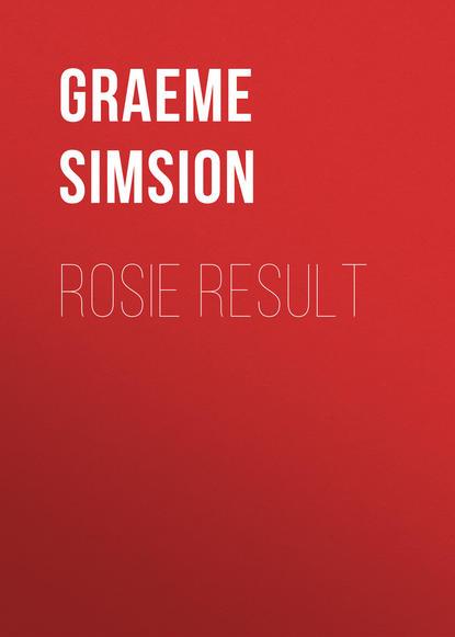 Graeme Simsion Rosie Result simsion graeme the rosie project