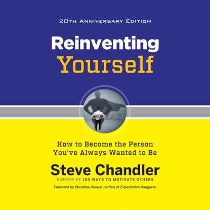 Steve Chandler Reinventing Yourself, 20th Anniversary Edition michael seidl andreas baumgarten steve beaumont microsoft system center 2016 orchestrator cookbook second edition