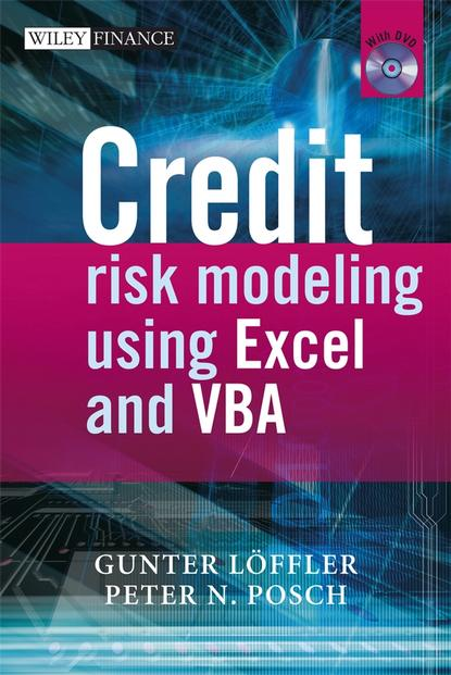 Gunter Löeffler Credit Risk Modeling using Excel and VBA bernhard pfaff financial risk modelling and portfolio optimization with r