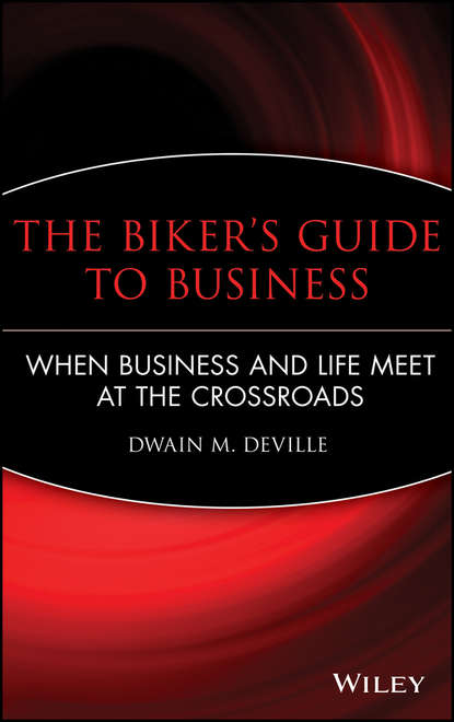 Фото - Dwain DeVille M. The Biker's Guide to Business matt thomas the smarta way to do business by entrepreneurs for entrepreneurs your ultimate guide to starting a business