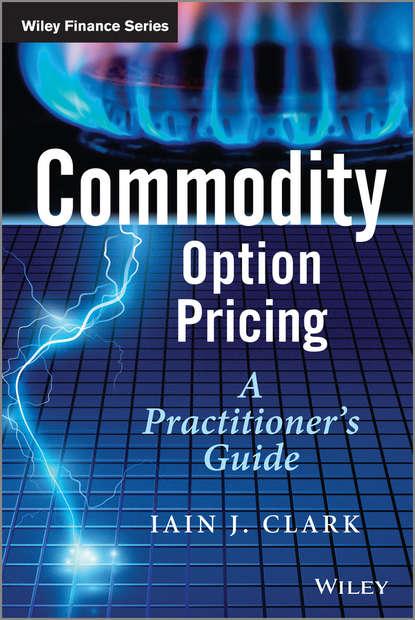 Группа авторов Commodity Option Pricing commodity or dignity