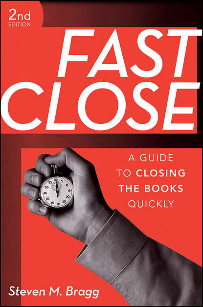 Группа авторов Fast Close fast close a guide to closing the books quickly