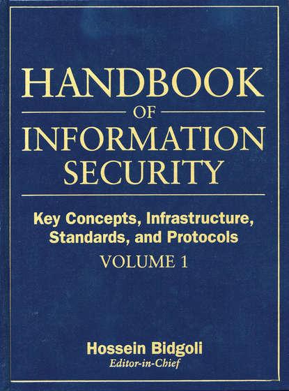 Группа авторов Handbook of Information Security, Key Concepts, Infrastructure, Standards, and Protocols handbook of geometric topology