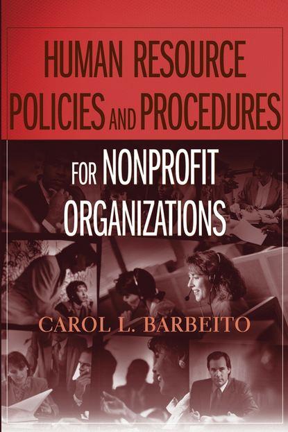 Группа авторов Human Resource Policies and Procedures for Nonprofit Organizations barry epstein j ifrs policies and procedures