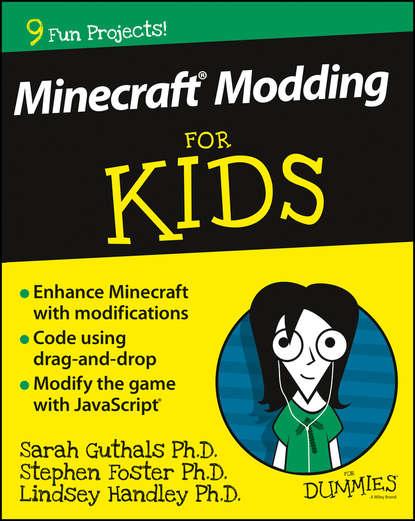 Stephen Foster Minecraft Modding For Kids For Dummies