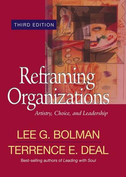 lee bolman g how great leaders think the art of reframing Lee Bolman G. Reframing Organizations