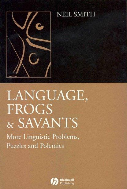 Группа авторов Language, Frogs and Savants