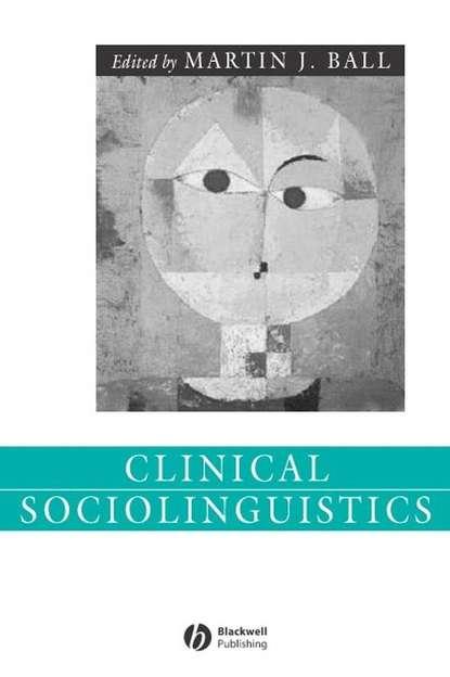 Фото - Группа авторов Clinical Sociolinguistics группа авторов guide to paediatric drug development and clinical research