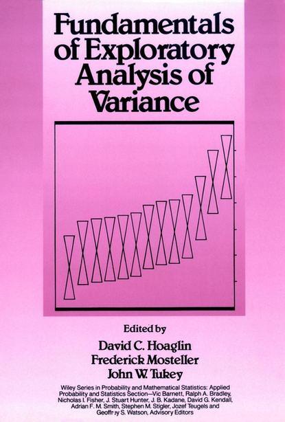 Frederick Mosteller Fundamentals of Exploratory Analysis of Variance chihiro hirotsu advanced analysis of variance