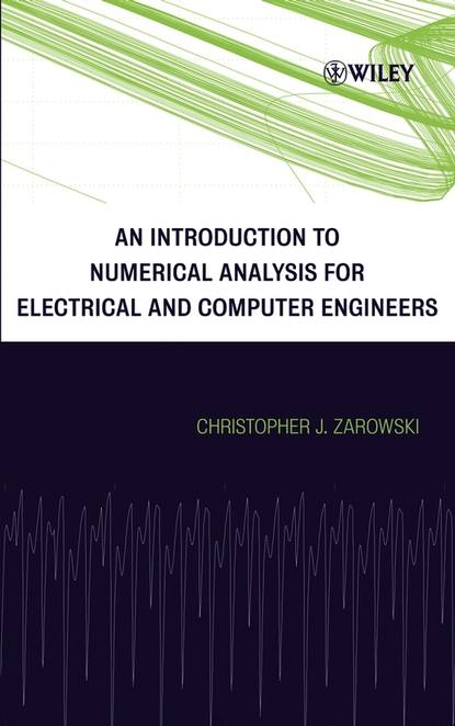 Группа авторов An Introduction to Numerical Analysis for Electrical and Computer Engineers stefan g hofmann an introduction to modern cbt psychological solutions to mental health problems isbn 9781119973218