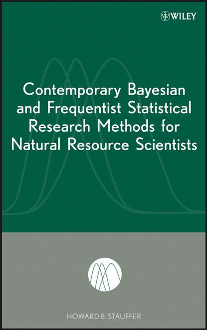 Фото - Группа авторов Contemporary Bayesian and Frequentist Statistical Research Methods for Natural Resource Scientists guosheng yin clinical trial design bayesian and frequentist adaptive methods