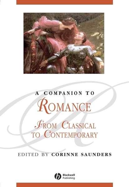 Группа авторов A Companion to Romance бэрри вордсвут darker desires classical music inspired by romance passion and literature 2 cd