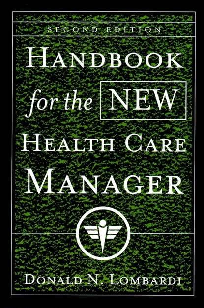 Группа авторов Handbook for the New Health Care Manager gill hasson the self care handbook