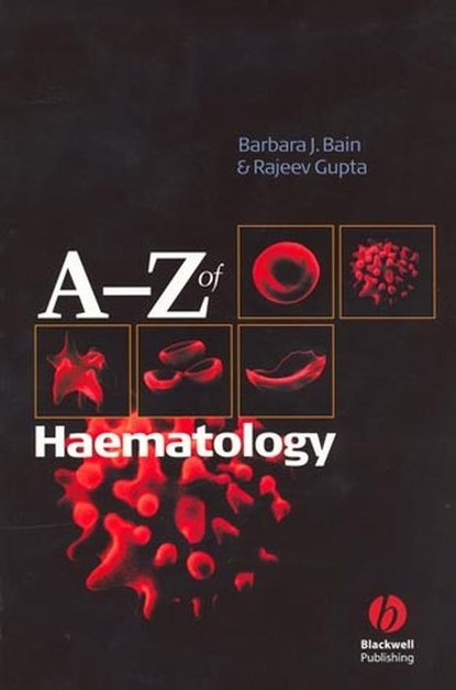 Rajeev Gupta A - Z of Haematology a victor hoffbrand haematology at a glance