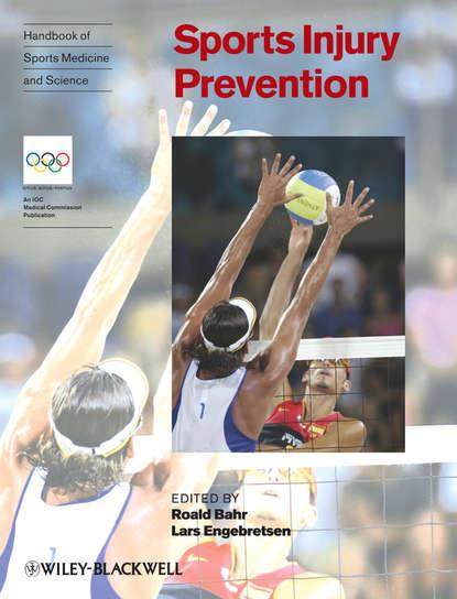 Roald Bahr Handbook of Sports Medicine and Science, Sports Injury Prevention группа авторов handbook of sports medicine and science sport psychology