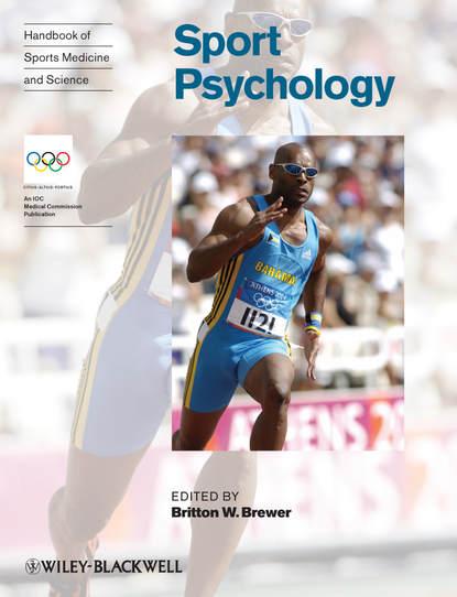 Группа авторов Handbook of Sports Medicine and Science, Sport Psychology группа авторов handbook of sports medicine and science sport psychology