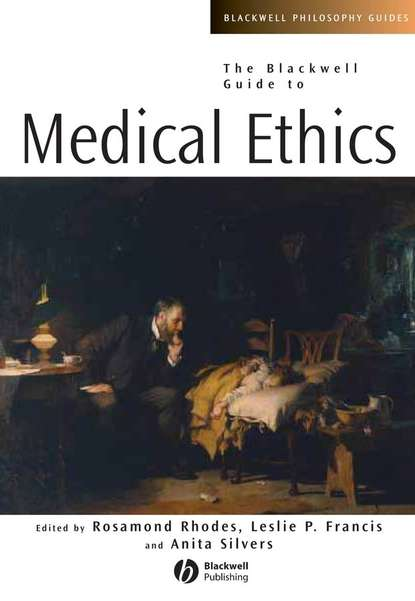 Rosamond Rhodes The Blackwell Guide to Medical Ethics british association medical medical ethics today the bma s handbook of ethics and law