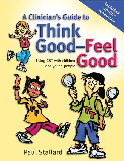 Группа авторов A Clinician's Guide to Think Good-Feel Good steve biddulph the secret of happy children a guide for parents