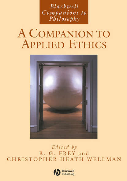 Christopher Wellman Heath A Companion to Applied Ethics eiji uehiro practical ethics for our time