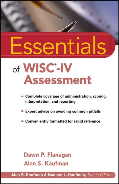 Alan Kaufman S. Essentials of WISC-IV Assessment cecil reynolds r essentials of assessment with brief intelligence tests
