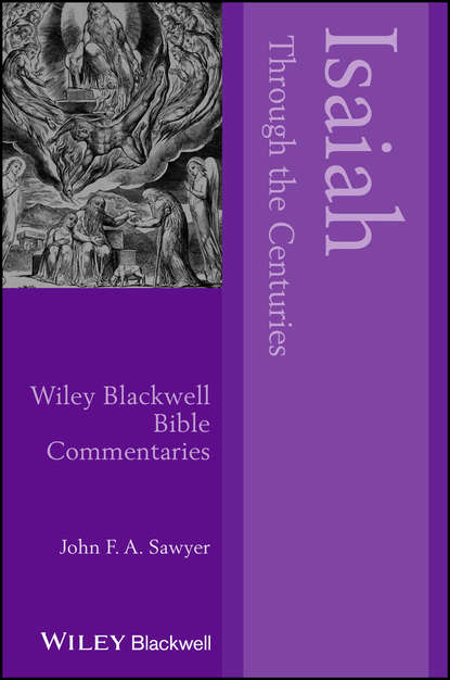 John F. A. Sawyer Isaiah Through the Centuries peter ackroyd the book of the prophet isaiah