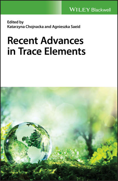 Katarzyna Chojnacka Recent Advances in Trace Elements peter hooda trace elements in soils isbn 9781444319484