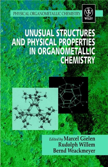 Marcel Gielen Unusual Structures and Physical Properties in Organometallic Chemistry d beskrovniy chemistry technology and properties of synthetic rubber