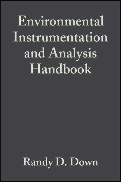 Jay Lehr H. Environmental Instrumentation and Analysis Handbook myer kutz handbook of environmental engineering