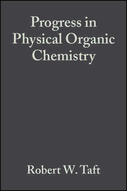 Robert Taft W. Progress in Physical Organic Chemistry, Volume 14 andrew streitwieser progress in physical organic chemistry volume 1