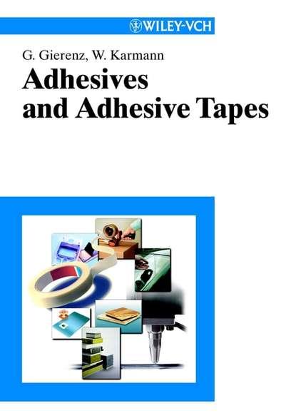 Фото - Gerhard Gierenz Adhesives and Adhesive Tapes alphonus v pocius adhesion and adhesives technology 3e