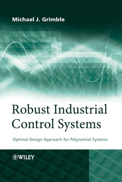 michael grimble j robust industrial control systems Michael Grimble J. Robust Industrial Control Systems