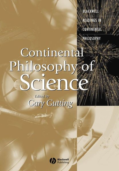 Gary Gutting Continental Philosophy of Science недорого