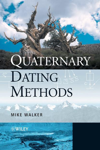 Mike Walker Quaternary Dating Methods hannah bernard the dating resolution