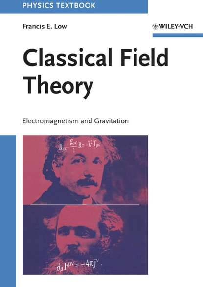 Francis Low E. Classical Field Theory ohanian gravitation