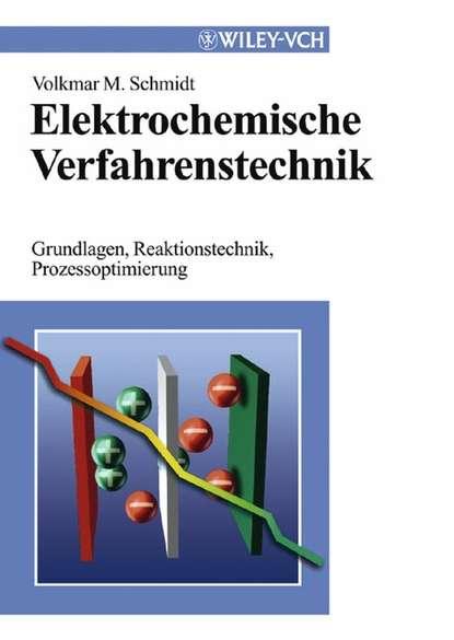 Volkmar Schmidt M. Elektrochemische Verfahrenstechnik karl heinrich ludwig pölitz die weltgeschichte fur gebildete leser und studierende vol 3 classic reprint