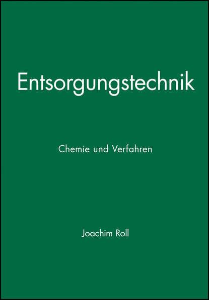 Joachim Roll Entsorgungstechnik paul williams t waste treatment and disposal