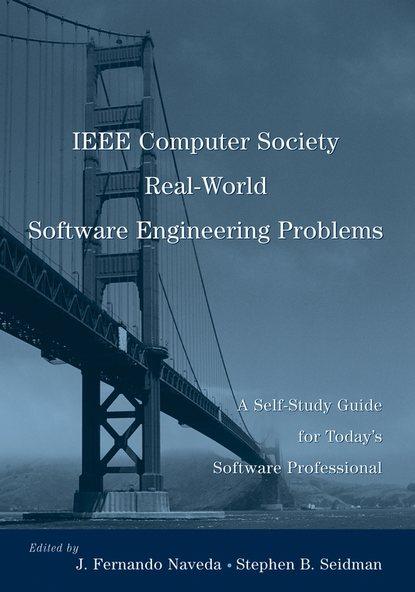 Stephen Seidman B. IEEE Computer Society Real-World Software Engineering Problems